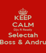 KEEP CALM Djs R Ready Selectah Boss & Andru - Personalised Poster A4 size
