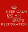 KEEP CALM DO AN AUSTIN HEALEY        SPRITE  RESTORATION - Personalised Poster A4 size