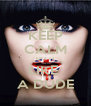 KEEP CALM DO IT LIKE  A DUDE - Personalised Poster A4 size