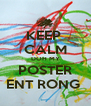 KEEP  CALM DOH MY POSTER ENT RONG  - Personalised Poster A4 size