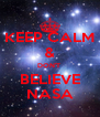 KEEP CALM & DON'T  BELIEVE NASA - Personalised Poster A4 size