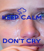 KEEP CALM    DON'T CRY - Personalised Poster A4 size