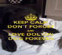 KEEP CALM DON'T FORGET AND LOVE DOLTON DOG FOREVER - Personalised Poster A4 size