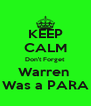 KEEP CALM Don't Forget Warren  Was a PARA - Personalised Poster A4 size