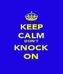 KEEP CALM DON'T KNOCK ON - Personalised Poster A4 size