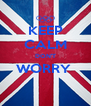 KEEP CALM DON'T WORRY   - Personalised Poster A4 size