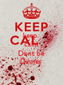 keep  calm  Dont be Dinner - Personalised Poster A4 size
