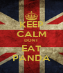 KEEP CALM DONT EAT PANDA - Personalised Poster A4 size