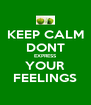 KEEP CALM DONT EXPRESS YOUR FEELINGS - Personalised Poster A4 size