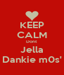 KEEP CALM Dont Jella Dankie m0s' - Personalised Poster A4 size