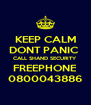 KEEP CALM DONT PANIC  CALL SHAND SECURITY FREEPHONE 0800043886 - Personalised Poster A4 size