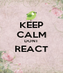 KEEP CALM DONT REACT  - Personalised Poster A4 size