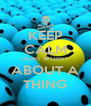 KEEP CALM DONT WORRY ABOUT A THING - Personalised Poster A4 size