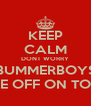KEEP CALM DONT WORRY BUMMERBOYS ARE OFF ON TOUR - Personalised Poster A4 size