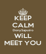 KEEP CALM DonySaputro WiLL MEET YOU - Personalised Poster A4 size