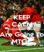 KEEP CALM Dorchester Lions Are Going To MTOC - Personalised Poster A4 size