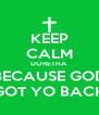 KEEP CALM DORETHA BECAUSE GOD GOT YO BACK - Personalised Poster A4 size