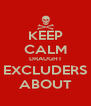 KEEP CALM DRAUGHT EXCLUDERS ABOUT - Personalised Poster A4 size