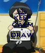 KEEP CALM &  DRAW  - Personalised Poster A4 size