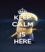 KEEP CALM Drax IS HERE - Personalised Poster A4 size