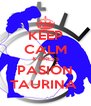 KEEP CALM & DRESS PASIÓN TAURINA  - Personalised Poster A4 size