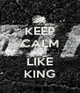 KEEP CALM DRIFT  LIKE KING - Personalised Poster A4 size