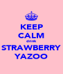 KEEP CALM drink STRAWBERRY YAZOO - Personalised Poster A4 size
