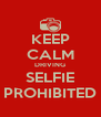 KEEP CALM DRIVING SELFIE PROHIBITED - Personalised Poster A4 size