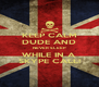 KEEP CALM DUDE AND NEVER SLEEP WHILE IN A SKYPE CALL! - Personalised Poster A4 size