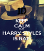 KEEP CALM DUH  HARRY STYLES IS BAE! - Personalised Poster A4 size