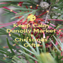 Keep Calm Dunolly Market has  Christmas Gifts - Personalised Poster A4 size