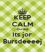KEEP CALM Durske Its jor Bursdeeeej - Personalised Poster A4 size