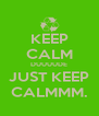 KEEP CALM DUUUUDE JUST KEEP CALMMM. - Personalised Poster A4 size