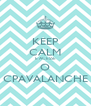 KEEP CALM E ACESSE O CPAVALANCHE - Personalised Poster A4 size