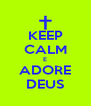 KEEP CALM E ADORE DEUS - Personalised Poster A4 size