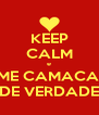 KEEP CALM e AME CAMACAN  DE VERDADE - Personalised Poster A4 size