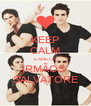KEEP CALM E AME OS IRMÃOS  SALVATORE - Personalised Poster A4 size