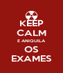 KEEP CALM E ANIQUILA OS EXAMES - Personalised Poster A4 size