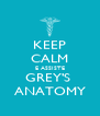KEEP CALM E ASSISTE GREY'S  ANATOMY - Personalised Poster A4 size