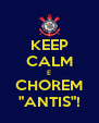 "KEEP CALM E CHOREM ""ANTIS""! - Personalised Poster A4 size"