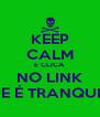 KEEP CALM E CLICA NO LINK QUE É TRANQUILO - Personalised Poster A4 size