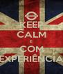 KEEP CALM E COM EXPERIÊNCIA - Personalised Poster A4 size