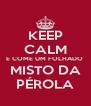 KEEP CALM E COME UM FOLHADO  MISTO DA PÉROLA - Personalised Poster A4 size