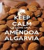KEEP CALM E COME UMA AMÊNDOA ALGARVIA - Personalised Poster A4 size