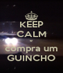 KEEP CALM e compra um GUINCHO - Personalised Poster A4 size