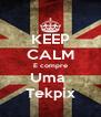KEEP CALM E compre Uma  Tekpix - Personalised Poster A4 size