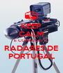 KEEP CALM E CONSULTE O RADARES DE PORTUGAL - Personalised Poster A4 size