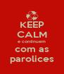 KEEP CALM e continuem com as parolices - Personalised Poster A4 size