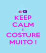 KEEP CALM E COSTURE MUITO ! - Personalised Poster A4 size