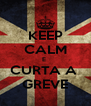 KEEP CALM E  CURTA A  GREVE - Personalised Poster A4 size